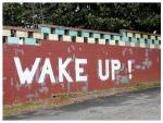 Writing on Wall Wake Up