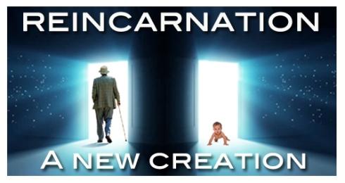 reincarnation-a-new-creation