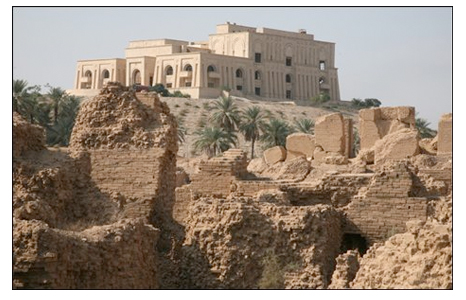Sadam's palace over ancient Babylon, which he was rebuilding. The ancient city of Babylon was located approximately 53 miles south of Bagdad. It wasn't a good idea for Sadam to arrogantly call himself son of Nebuchadnezzar.